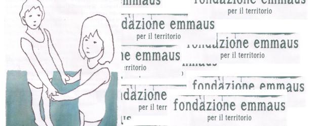Scrivono di noi… Aspettando la Fondazione Emmaus per il territorio!